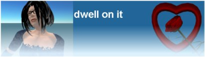 Dwell On It